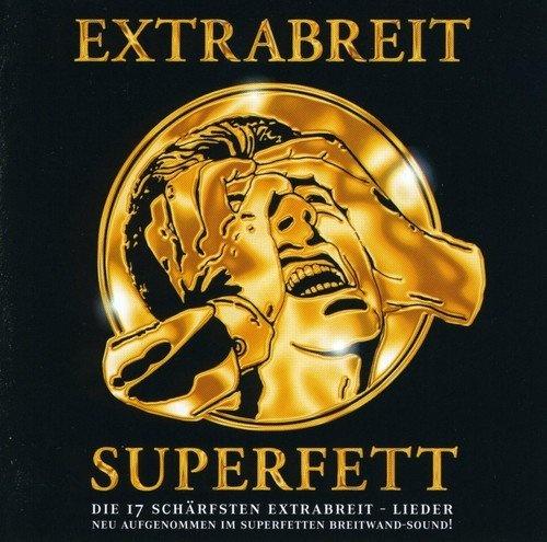 Superfett - Die 17 Schärfsten Extrabreit - Lieder