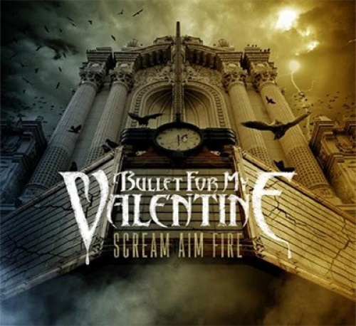 Scream Aim Fire Bullet For My Valentine Songs Reviews Credits