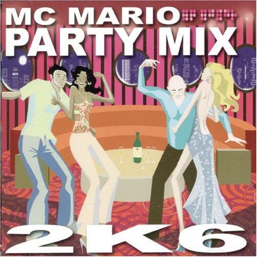 MC Mario Party Mix 2K6 - MC Mario | Songs, Reviews, Credits