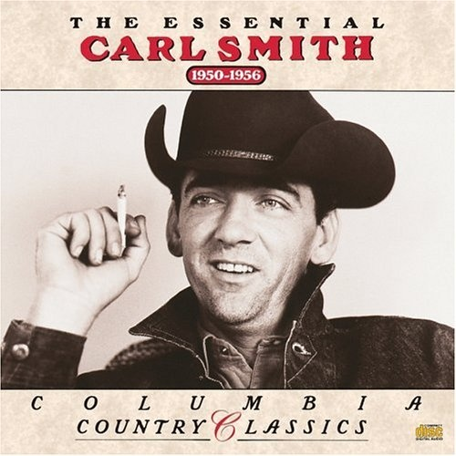 The Essential Carl Smith (1950-1956)