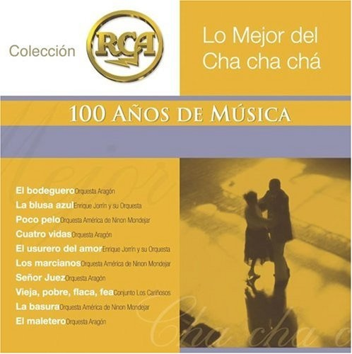 Lo Mejor del Cha Cha Chá: Colección RCA 100 Años de Música