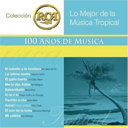 Lo Mejor de la Música Tropical: 100 Años de Música