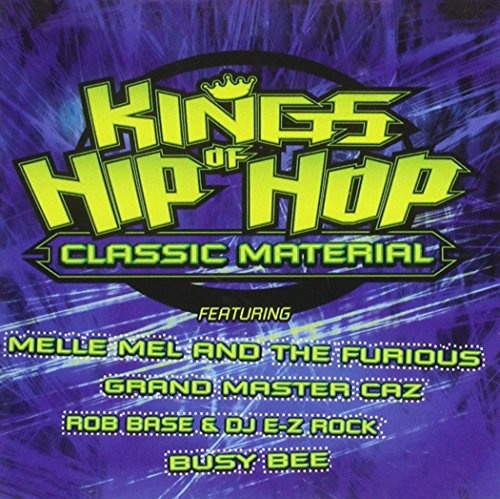 Kings of Hip Hop: Classic Material