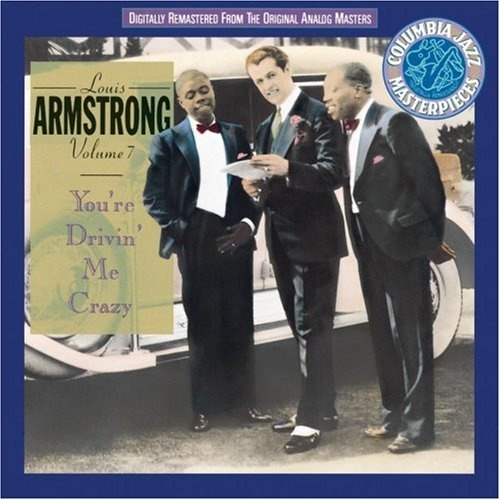 Louis Armstrong Collection, Vol. 7: You're Driving Me Crazy