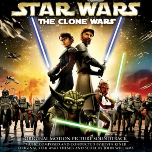 Star Wars: The Clone Wars [Original Motion Picture Soundtrack]
