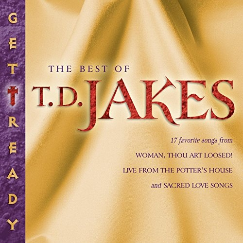 Get Ready: The Best of T D  Jakes - T D  Jakes   Songs, Reviews