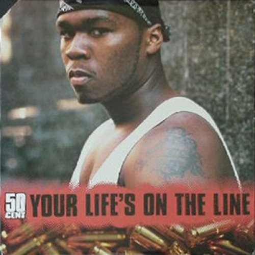 Your Life's on the Line - 50 Cent | User Reviews | AllMusic