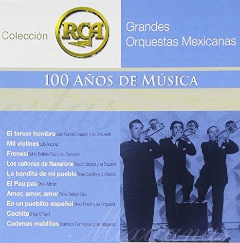 Grandes Orquestas Mexicanas: Colección RCA 100 Años de Música
