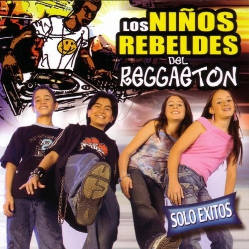 Los Ninos del Reggaeton: Solo Exitos