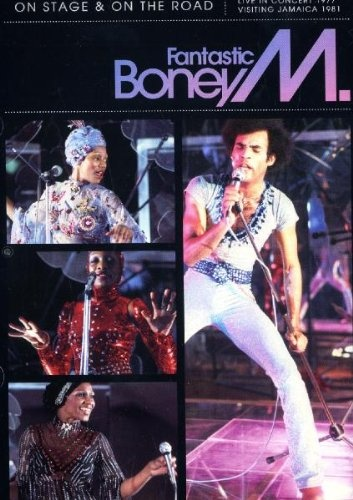 Fantastic Boney M.: On Stage & On the Road