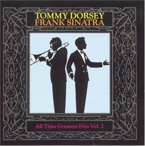 All-Time Greatest Dorsey/Sinatra Hits, Vol. 2