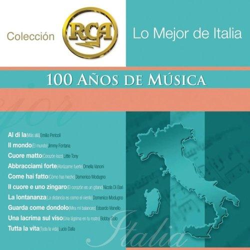 Lo Mejor de Italia: Coleccion RCA 100 Anos de Musica