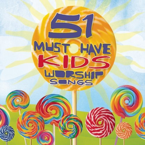 51 Must-Have Kids Worship Hits