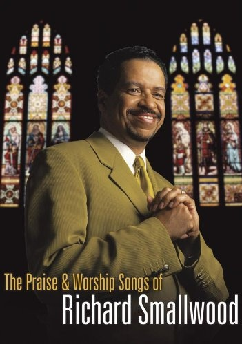 The Praise & Worship Songs of Richard Smallwood With Vision [Video/DVD]
