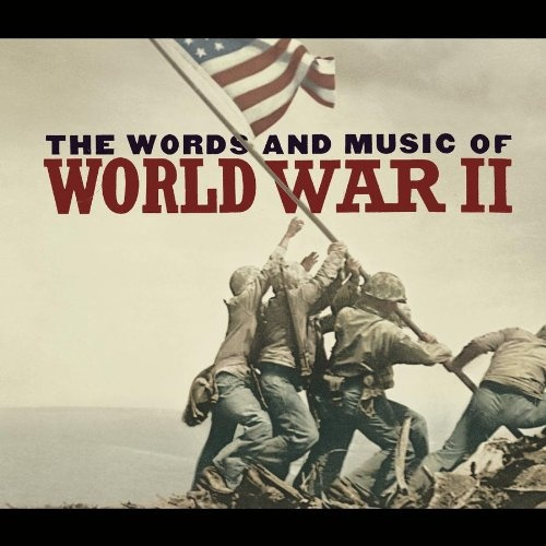 Words and Music of World War II
