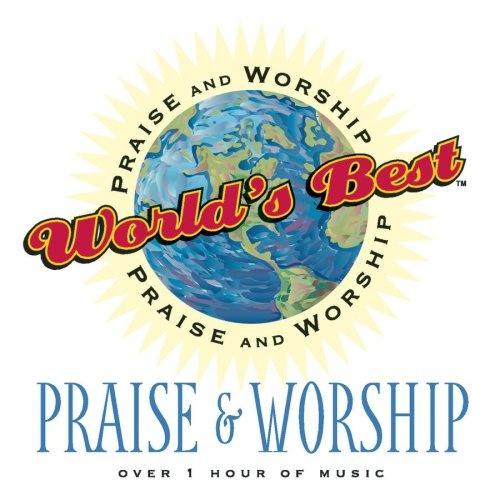 World's Best Praise & Worship: Praise & Worship
