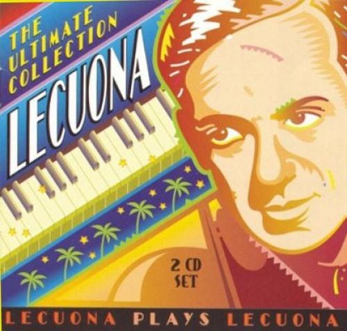 Lecuona: The Ultimate Collection