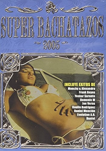 Super Bachatazos 2005 [DVD]