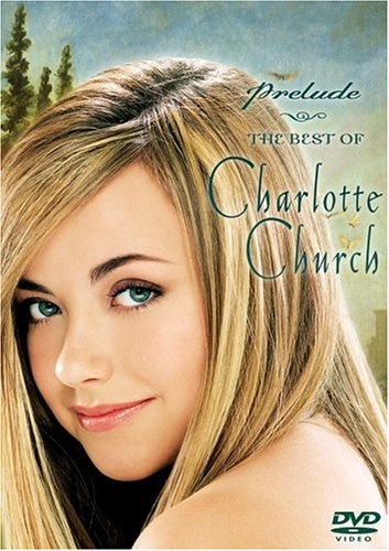 Prelude: The Best of Charlotte Church [Video/DVD]