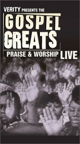 Gospel Greats Presents: Praise and Worship Live