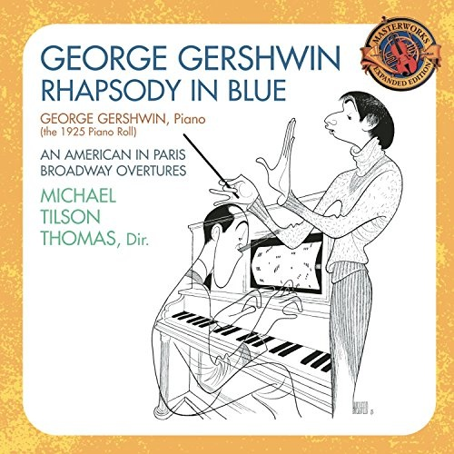 George Gershwin: Rhapsody in Blue; An American in Paris; Broadway Overtures