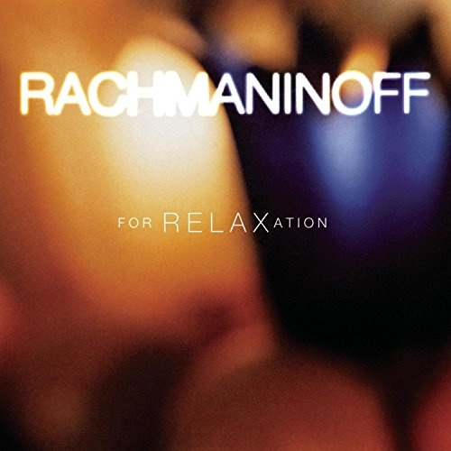 Rachmaninoff for Relaxation