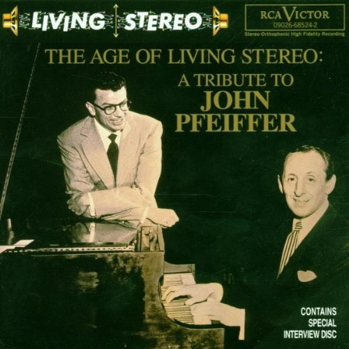 The Age of Living Stereo: A Tribute to John Pfeiffer