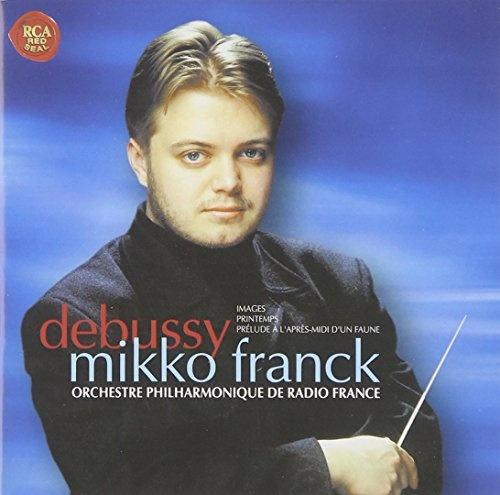 Debussy: Images; Printemps; Prélude à l'aprés-midi d'un faune