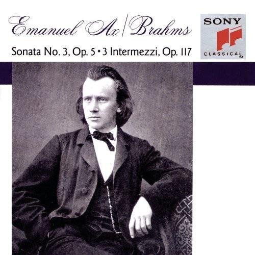 Brahms: Piano Sonata No. 3, Op. 5; Intermezzi, Op. 117