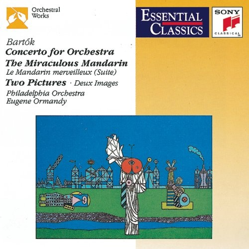 Bartók: Concerto for Orchestra; The Miraculous Mandarin; Two Pictures