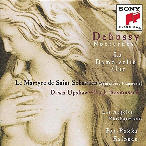 Debussy: Nocturnes; La Damoiselle élue; Le Martyre de Saint Sébastien