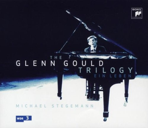 The Glenn Gould Trilogy: Ein Leben