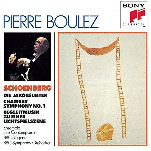 Arnold Schoenberg: Die Jakobsleiter; Chamber Symphony No. 1; Begleitmusik Zu Einer Lichtspielszene