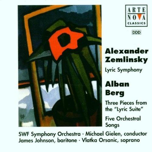Zemlinsky: Lyric Symphony; Berg: Three Pieces for the