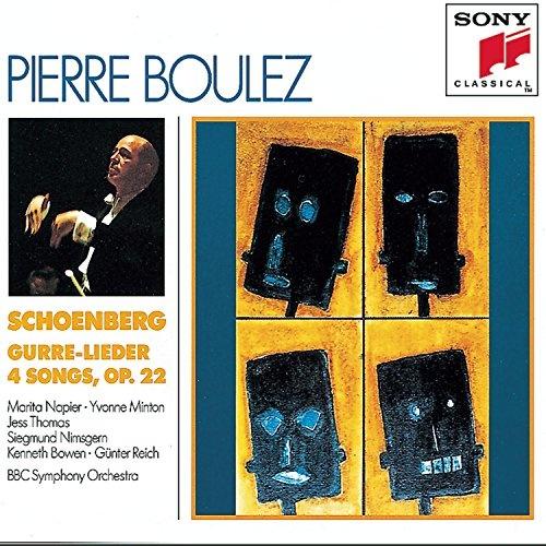 Schoenberg: Gurre-Lieder; 4 Orchestral Songs