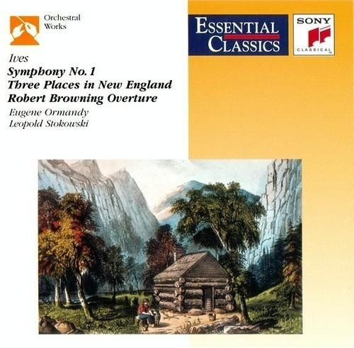 Charles Ives: Symphony No. 1; Three Places in New England; Robert Browning Overture