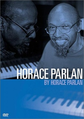Horace Parlan By Horace Parlan [DVD]