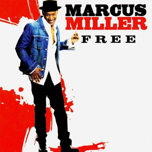 Free - Marcus Miller | Songs, Reviews, Credits | AllMusic