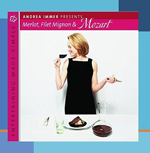 Andrea Immer Presents: Merlot, Filet Mignon & Mozart