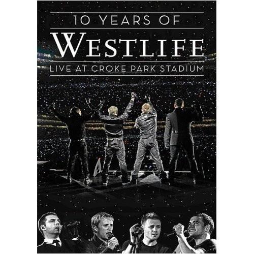 10 Years of Westlife: Live at Croke Park Stadium - Westlife | Songs