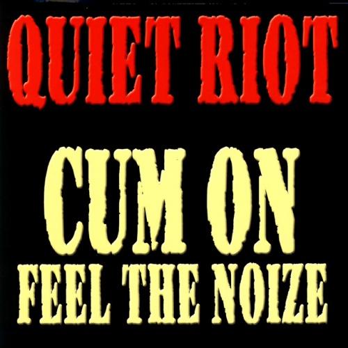 Cum feel noise quiet riot