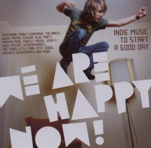 We Are Happy Now: Indie Music to Start a Good Day