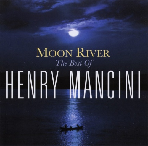 Moon River: The Best of Henry Mancini