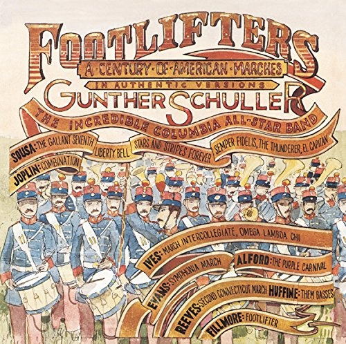 Footlifters: A Century of American Marches