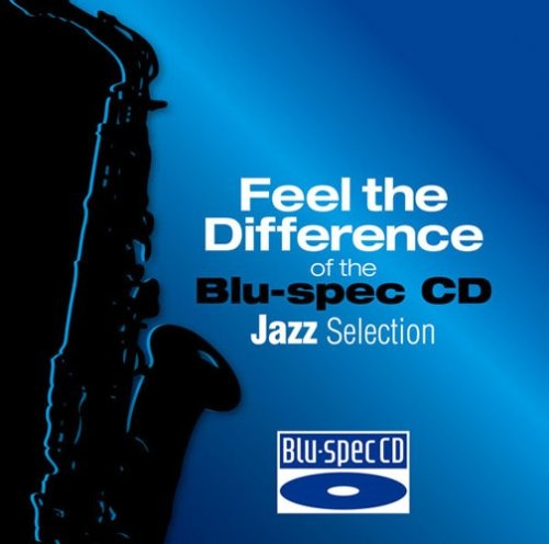 Feel the Difference of the Blu-Spec CD: Jazz Selection