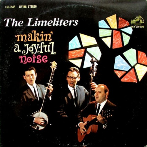 Makin A Joyful Noise The Limeliters Songs Reviews Credits