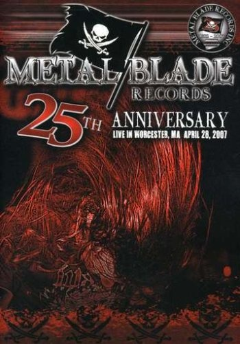 Metal Blade Records: 25th Anniversary Live