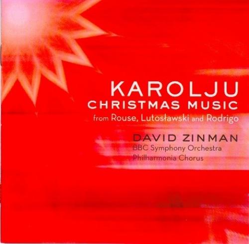 Karolju: Christmas Music from Rouse, Lutoslawski & Rodrigo