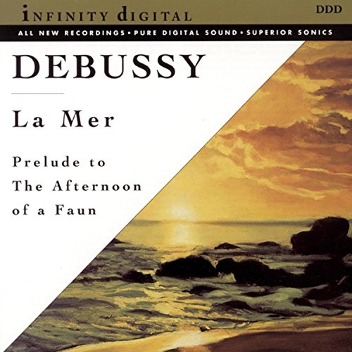 Debussy: La Mer; Prelude To The Afternoon Of a Faun; Dances