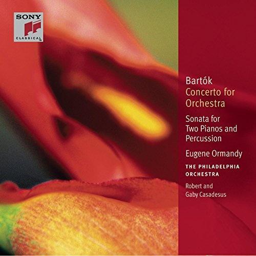 Bartók: Concerto for Orchestra; Sonata for Two Pianos & Percussion